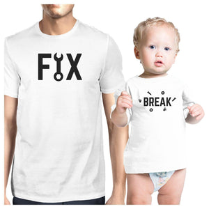 Fix And Break White Funny Matching Tees Gifts For Dad and Baby Girl