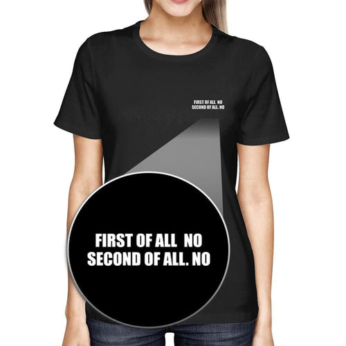 First Of All No Pocket T-shirt Halloween Tee Ladies Cute Shirt