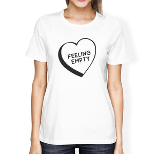 Feeling Empty Heart Womens Cute T-Shirt Funny Graphic Design