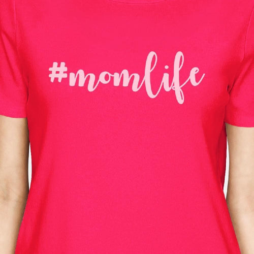Momlife Women's Hot Pink Cotton T-Shirt Cute Graphic Top For Her