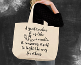 A Good Teacher Is Like a Candle Tote Bag