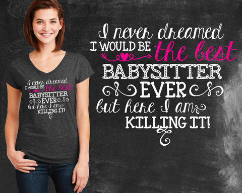 Best Babysitter Ever Graphic T-shirt