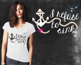 I Refuse To Sink Graphic T-shirt