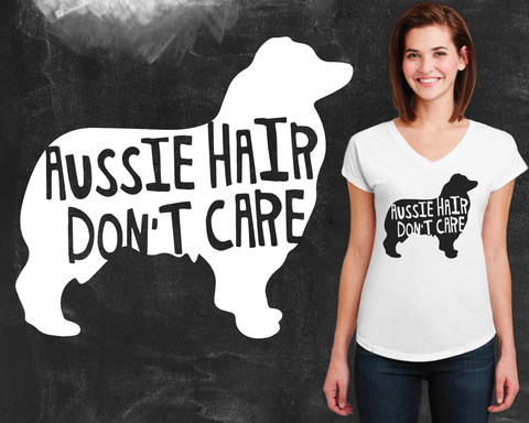 Aussie Hair Don't Care Australian Shepherd Dog Shirt