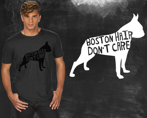 Boston Hair Don't Care Boston Terrier Dog Shirt