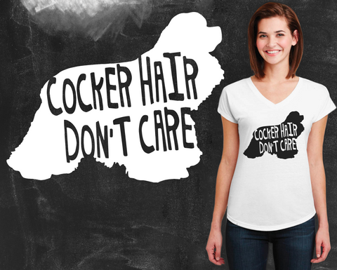 Cocker Hair Don't Care Cocker Spaniel Dog Shirt