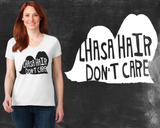 Lhasa Hair Don't Care Lhasa Apso Dog Shirt