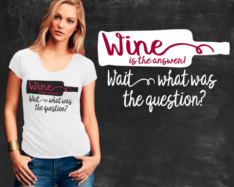 Wine Is The Answer Graphic T-shirt
