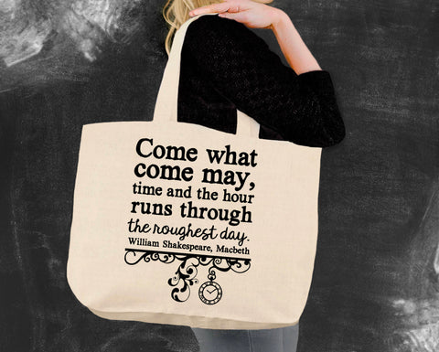 Come What Come May Tote Bag