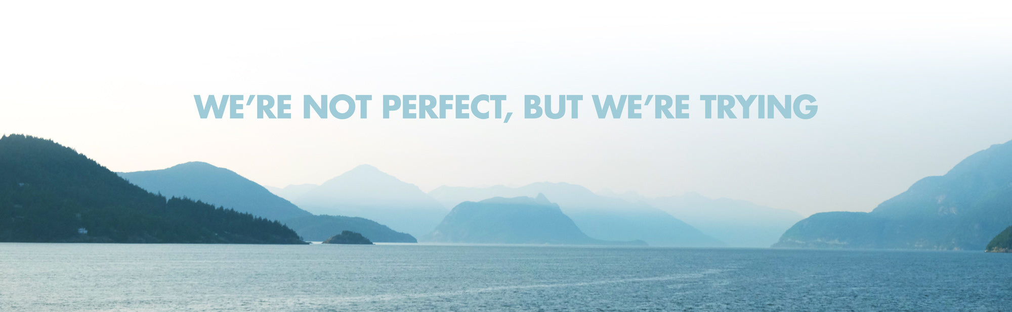 We're Not Perfect, But We're Trying  |  Radically Better Underwear