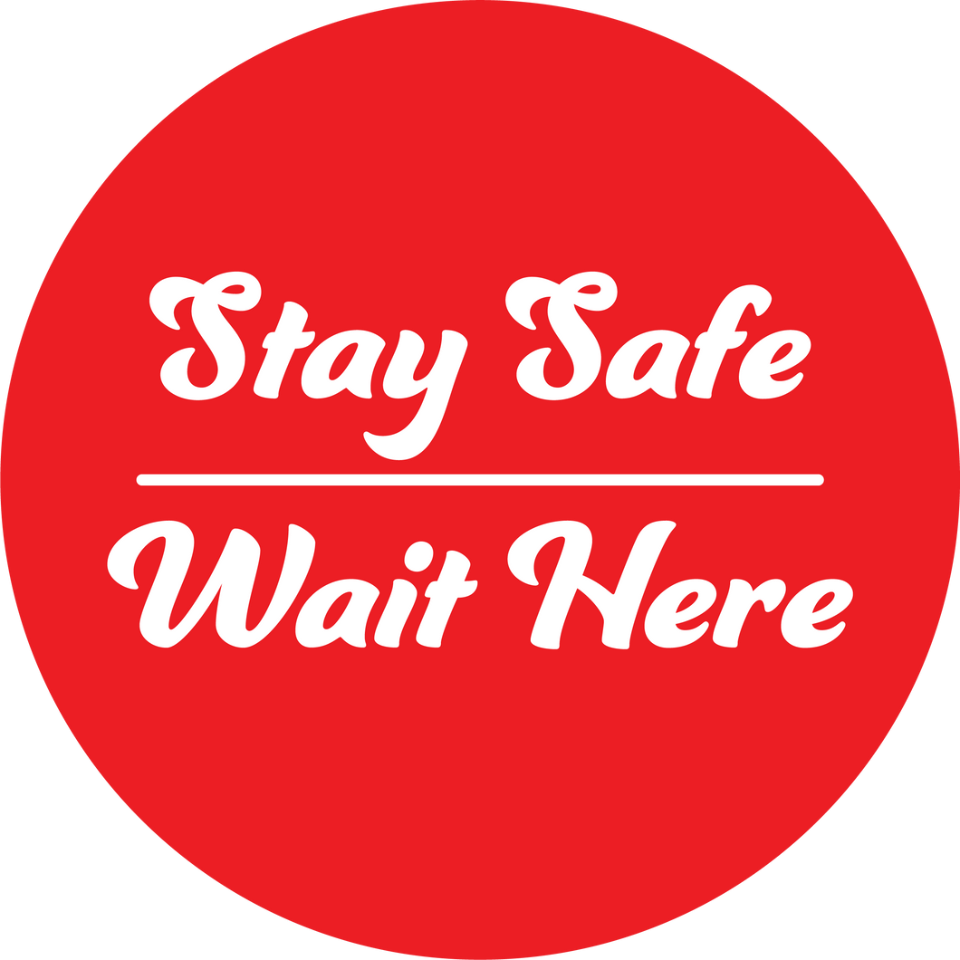 Stay Safe Wait Here - Floor Graphics