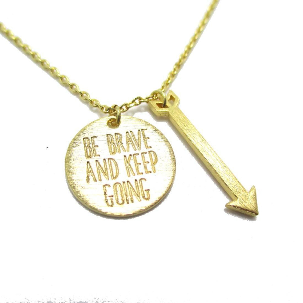 Be Brave and Keep Going Quote Engraved Arrow Charm Necklace in Gold | DOTOLY | DOTOLY