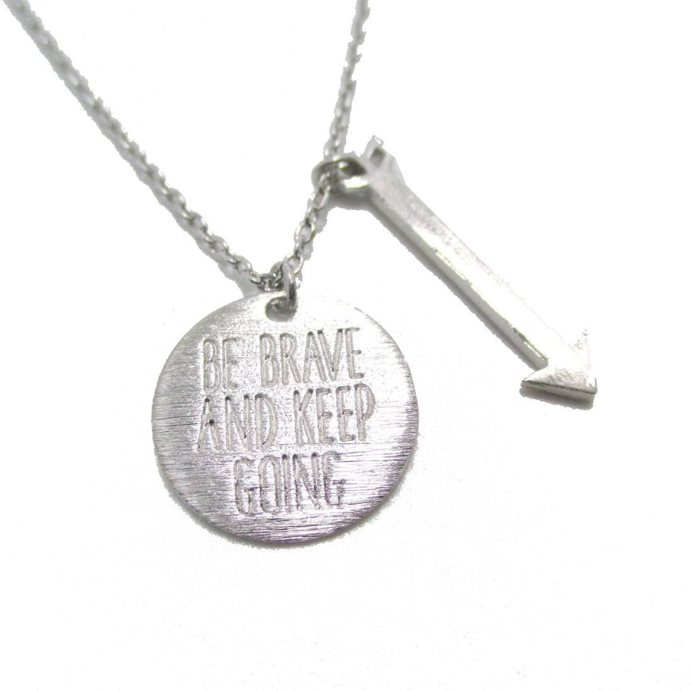 Be Brave and Keep Going Quote Engraved Arrow Charm Necklace in Silver | DOTOLY | DOTOLY