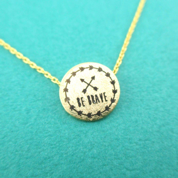 Be Brave Motivational Quote Round Pendant Necklace in Gold | DOTOLY