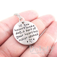 If you Haven't Loved a dog, a Part of Your Heart has Never Opened Quote Pendant Necklace | DOTOLY