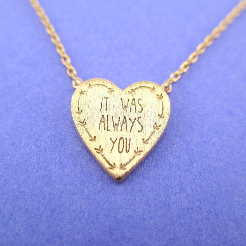 It was always you love quote heart shaped pendant necklace in gold aloadofball Image collections