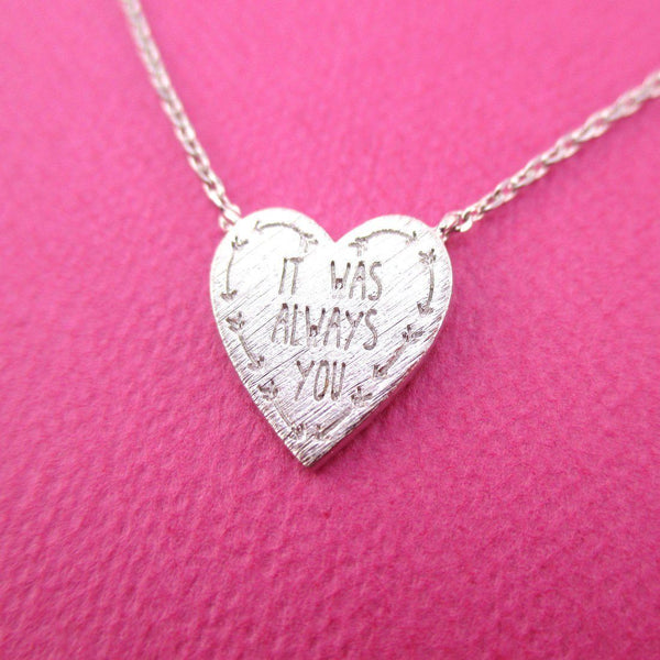 It Was Always You Love Quote Heart Shaped Pendant Necklace in Silver | DOTOLY
