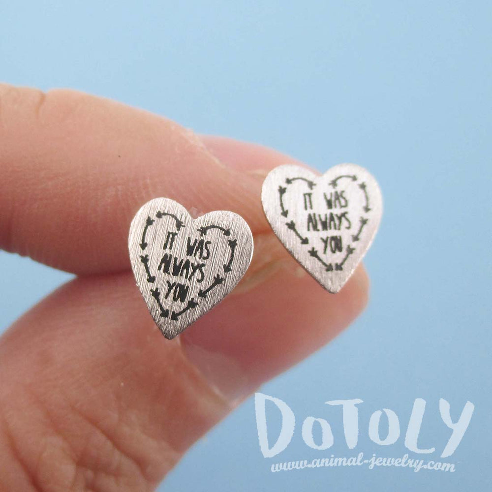 It Was Always You Love Quote Heart Shaped Stud Earrings in Silver