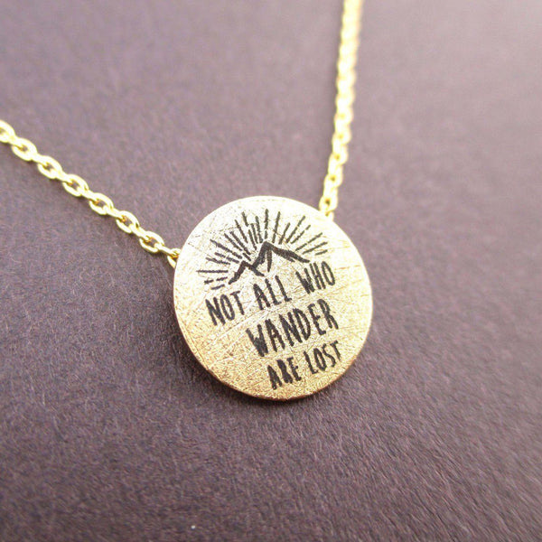 Not All Who Wander Are Lost Quote Pendant Necklace in Gold | DOTOLY