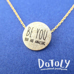 You are Amazing Be You Motivational Quote Pendant Necklace in Gold