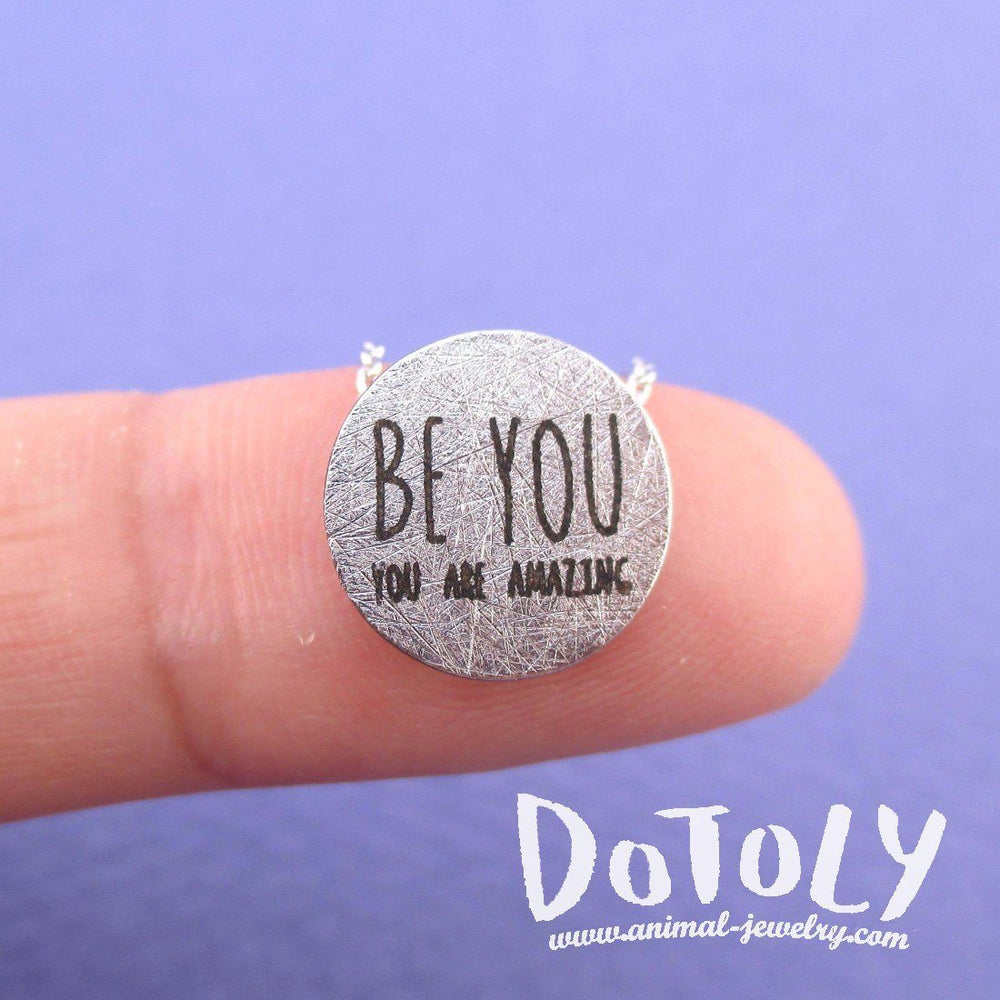 You are Amazing Be You Motivational Quote Pendant Necklace in Silver