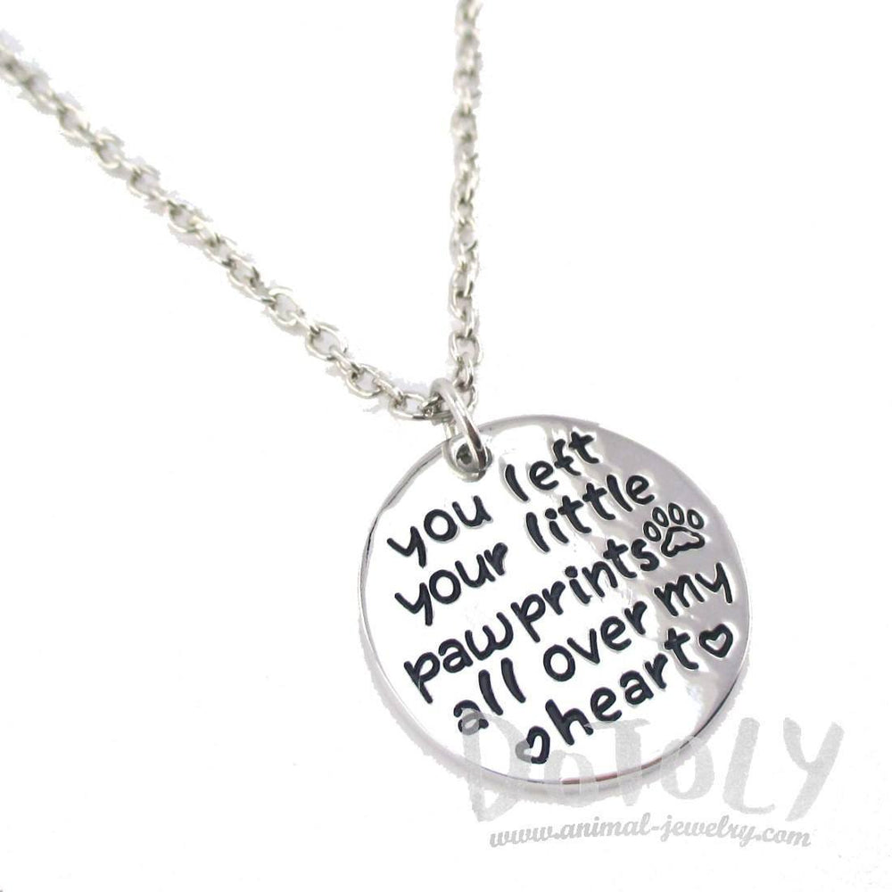 You Left Your Little Pawprints all over my Heart Dog Remembrance Pendant Necklace | DOTOLY
