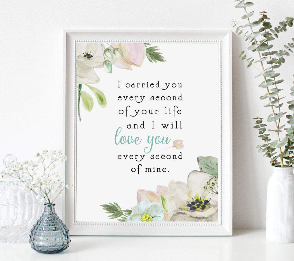 Miscarriage Sympathy Gift - I Carried You Every Second of Your Life Print A Beautiful Remembrance Printed by our lab & shipped to you-NOT personalized 5X7