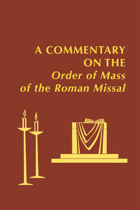 A Commentary on the Order of Mass of The Roman Missal: A New English Translation - LTP 6247