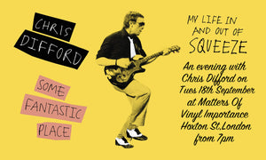18th September (*NEW DATE*)- An Evening with Chris Difford