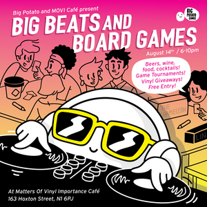14th August - Big Beats & Board Games