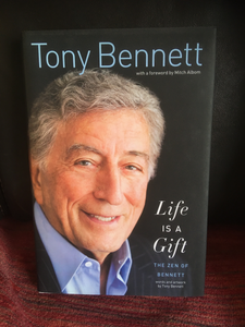 Life Is a Gift: The Zen of Bennett Hardcover  by Tony Bennett, Mitch Albom