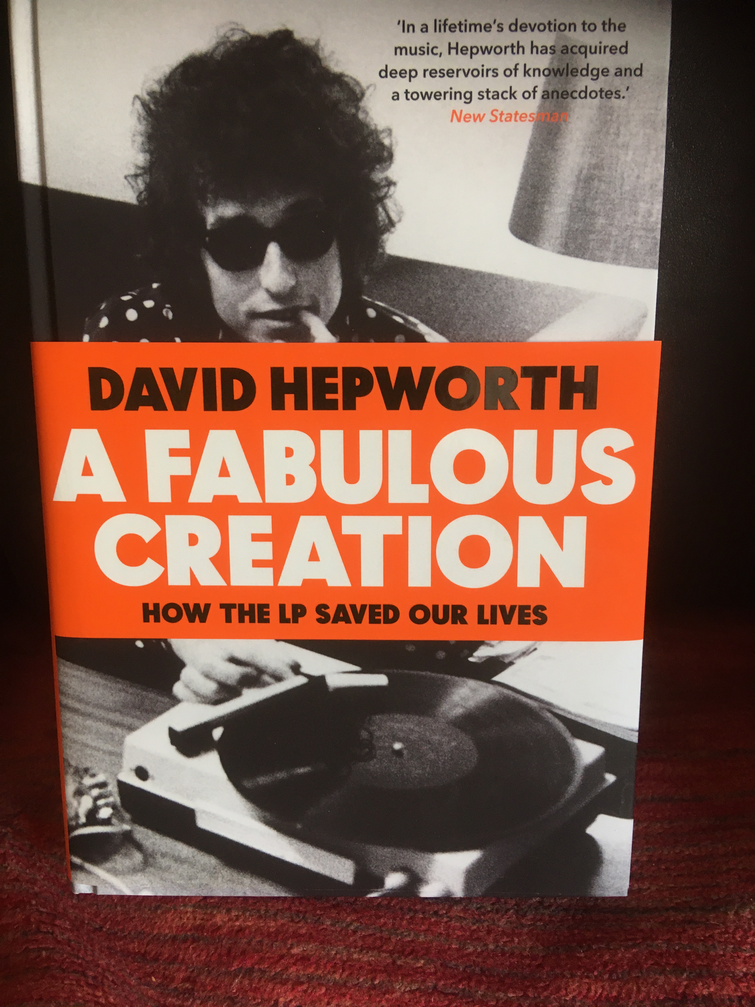 A Fabulous Creation: How the LP Saved Our Lives Hardcover by David Hepworth **SIGNED BY AUTHOR**