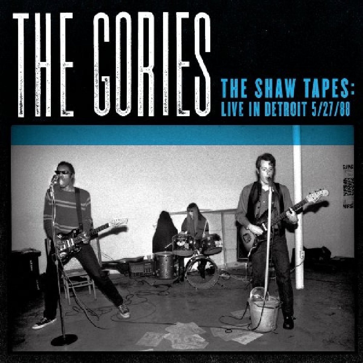 The Gories - The Shaw Tapes. Live Detroit 1988