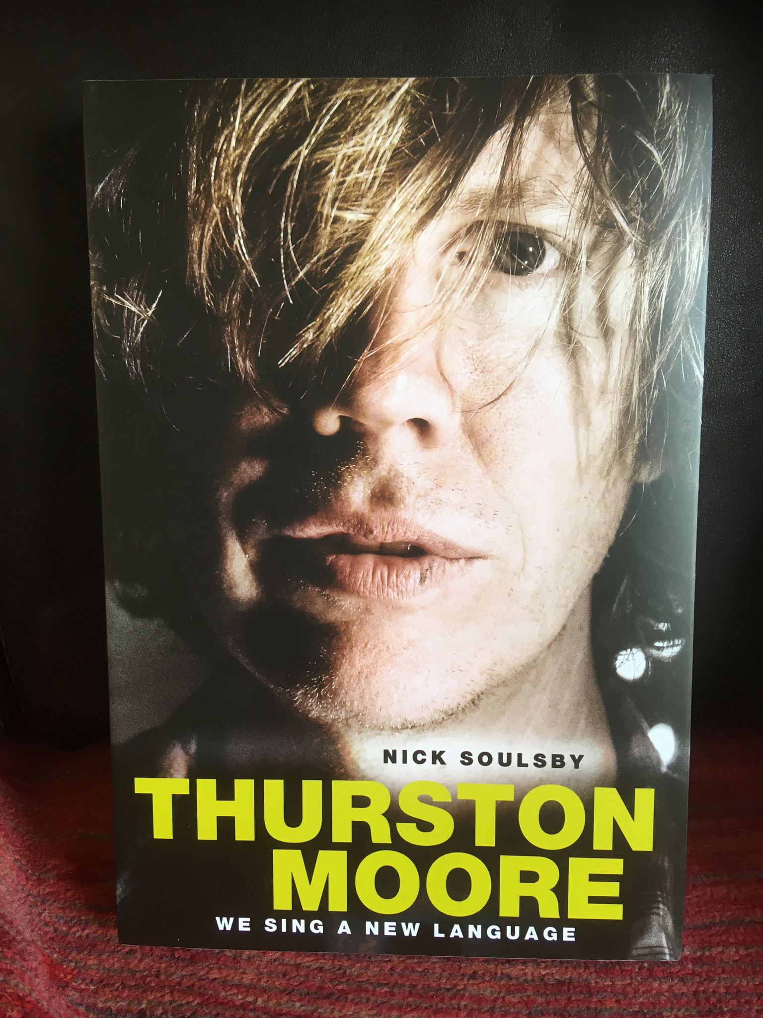 Thurston Moore - We Sing A New Language Paperback by Nick Soulsby