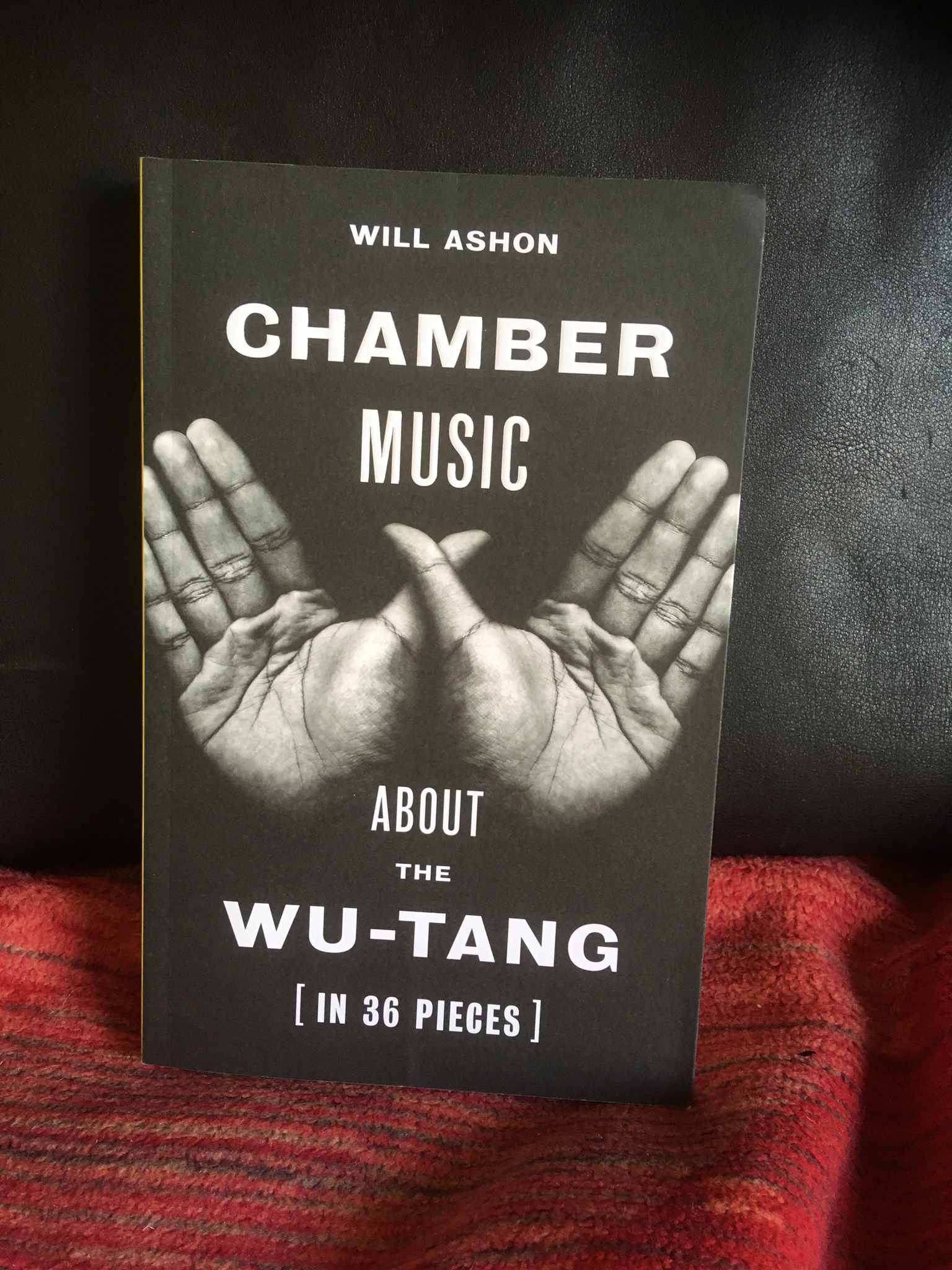 Chamber Music: About the Wu-Tang (in 36 Pieces) by Will Ashon **SIGNED BY AUTHOR**