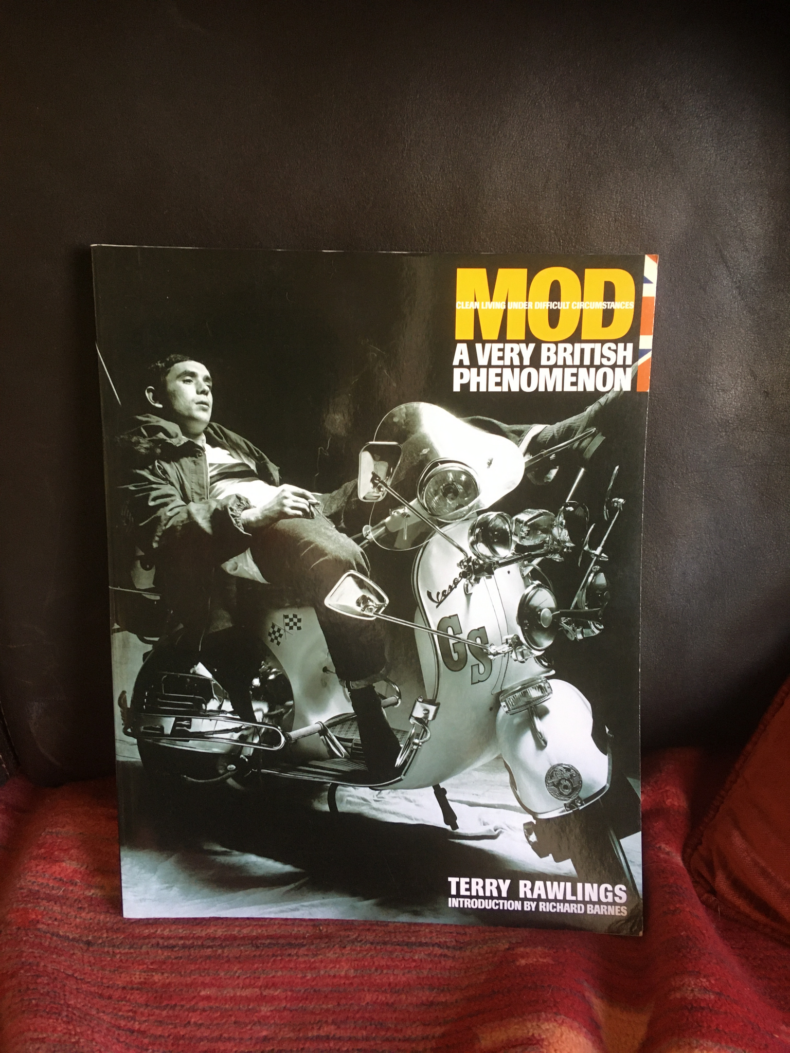 Mod: Clean Living Under Very Difficult Circumstances - A Very British Phenomenonby Terry Rawlings