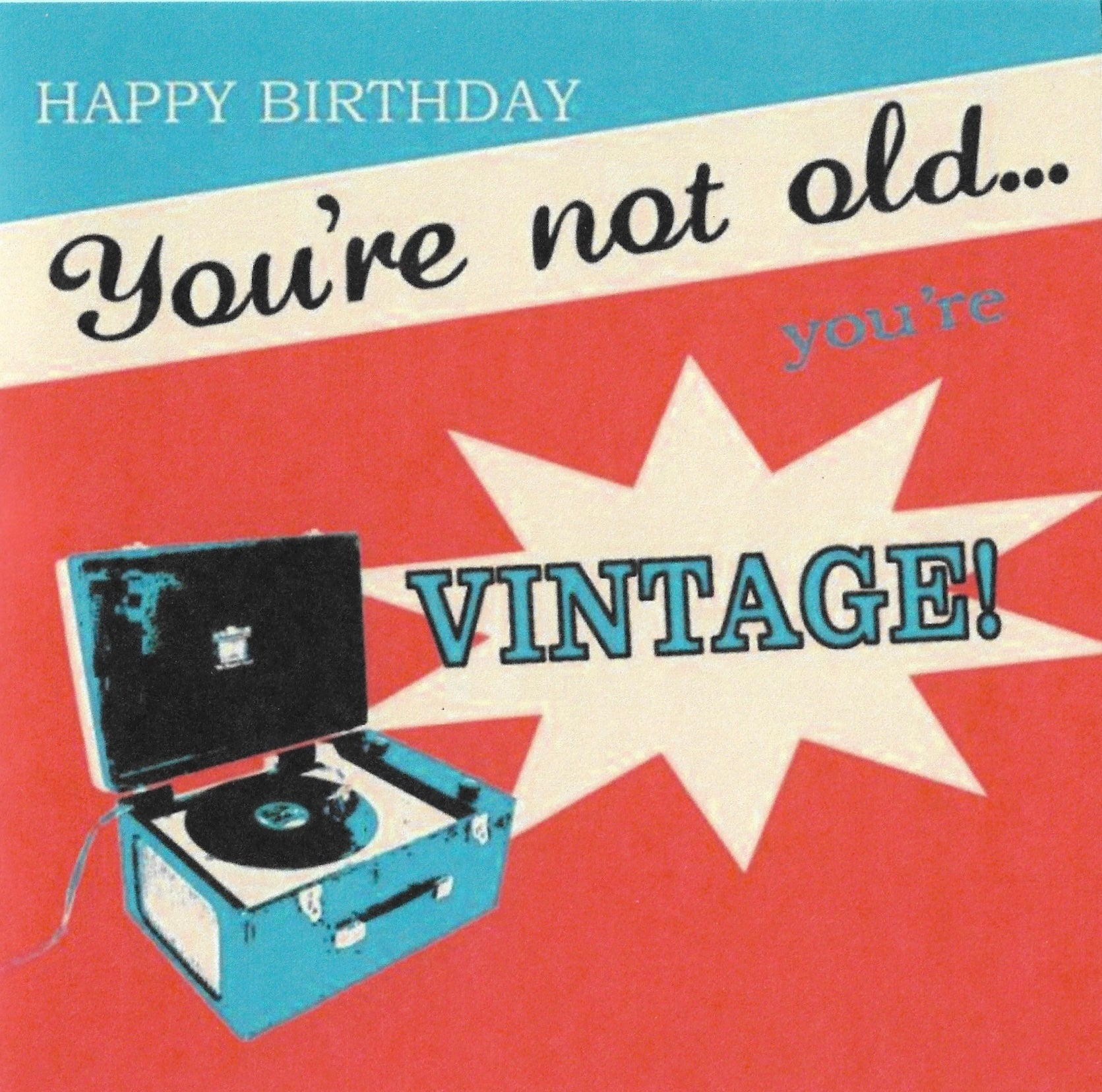 """You're Not Old, You're Vintage!' Birthday Card"