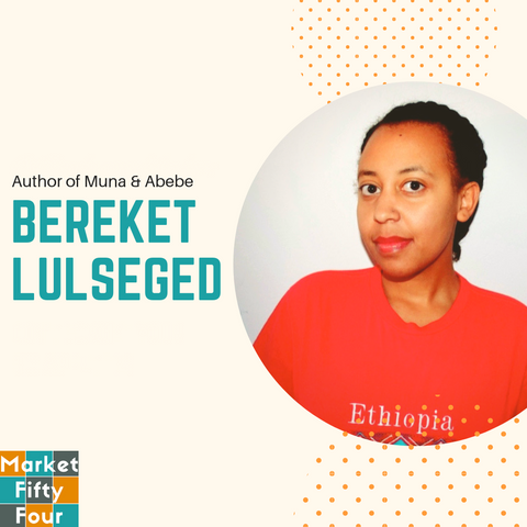 Bereket Lulseged - Author Market FifytFour