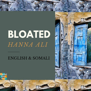 Bloated (E-Book) - Market FiftyFour - Somali book - African - Ebook - Audiobook - Hanna Ali