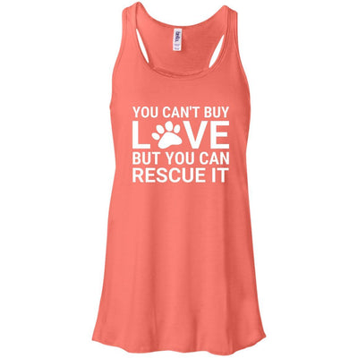 You Can't Buy Love But You Can Rescue It Flowy Tank