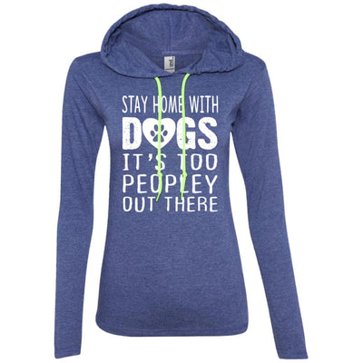 Stay Home With Dogs T-Shirt Hoodie