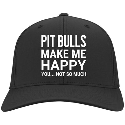Pit Bulls Make Me Happy, You Not So Much Twill Cap