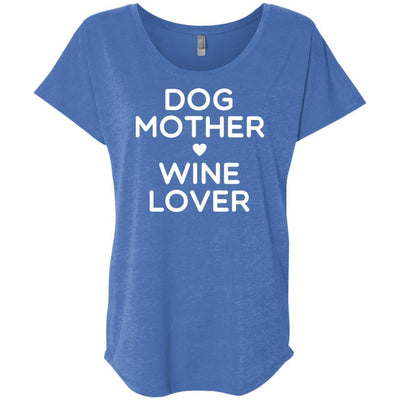 DOG MOTHER WINE LOVER Slouchy Tee