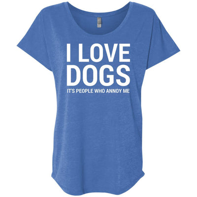 I Love Dogs, It's People Who Annoy Me Slouchy Tee