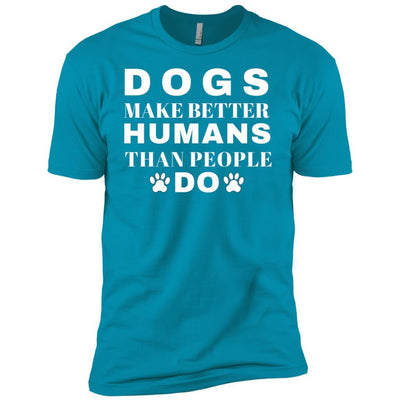 Dogs Make Better Humans Premium Tee