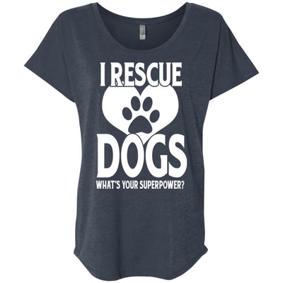 I Rescue Dogs What's Your Superpower Slouchy Tee