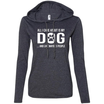 All I Care About Is My Dog T-Shirt Hoodie