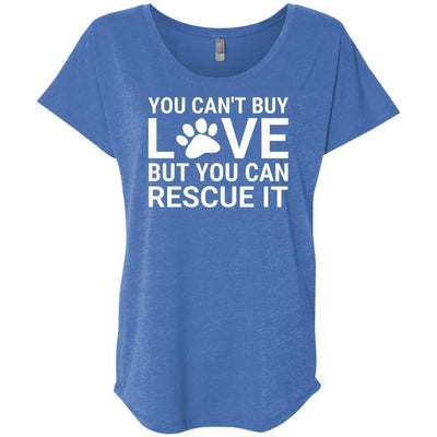 You Can't Buy Love But You Can Rescue It Slouchy Tee