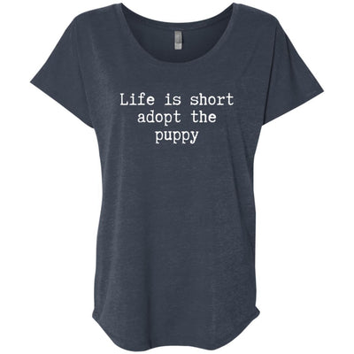 Life Is Short Adopt The Puppy Slouchy Tee