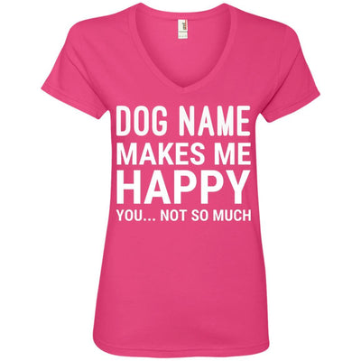 Personalized (Dog Name) My Dog Makes Me Happy V-Neck Tee